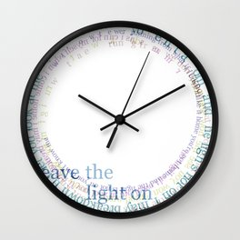 Leave The Light On Wall Clock