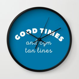 Good Times and CGM Tan Lines Wall Clock