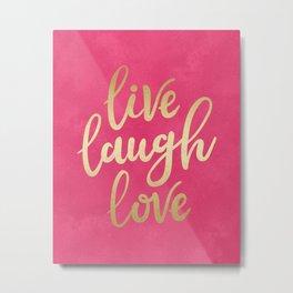 Live Laugh Love Metal Print