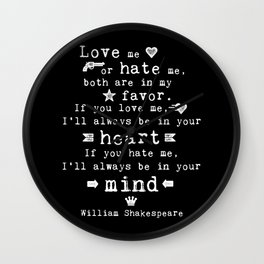 philosophy Shakespeare quote about love and hate Wall Clock