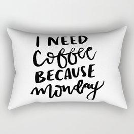 I Need Coffee Because Monday Rectangular Pillow