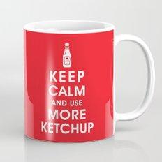 Keep Calm and Use Ketchup Mug
