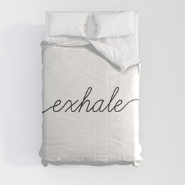 inhale exhale (2 of 2) Comforters