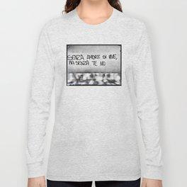 Senza amore si vive ma senza te no Long Sleeve T-shirt