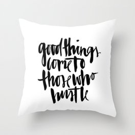 Black White Typography Hustle Hard Brushstroke Ink Calligraphy Classic Quote Throw Pillow
