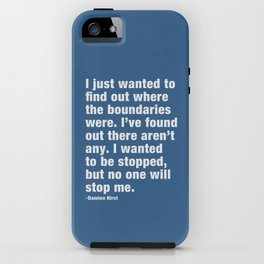 I just wanted to find out where the boundaries were. iPhone Case