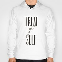 treat yo self Hoodies featuring TREAT YO SELF by The Mint Creative