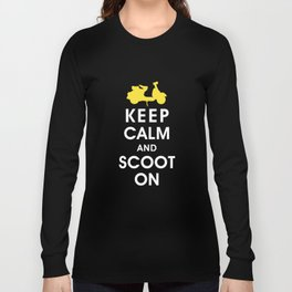 Keep Calm and Scoot On (For the Love of Scooters) Long Sleeve T-shirt