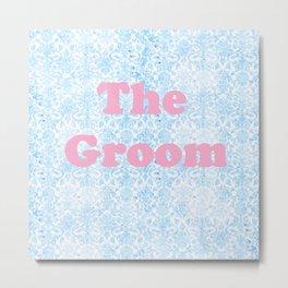 The Groom Metal Print