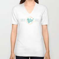 treat yo self V-neck T-shirts featuring treat yo self by studiomarshallarts