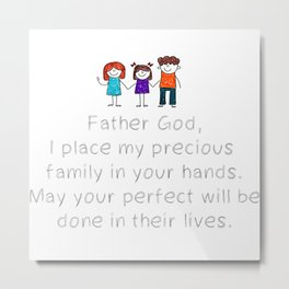 Christian,Bible Quote,Place my Family in God's hand Metal Print