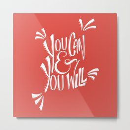 You can and you will (Fiesta) Metal Print