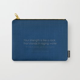 Your Strength is Like a Rock that Stands in Raging Water - Maori Wisdom - Blue Carry-All Pouch