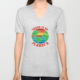 There Is No Planet B Save Earth Friday Future Gift Unisex V-Neck