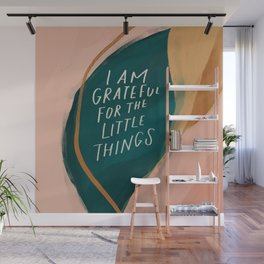 """""""I Am Grateful For The Little Things."""" Wall Mural"""