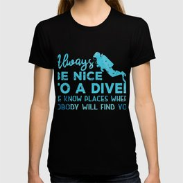 Always Be Nice To A Diver Cool Scuba Diving T-shirt