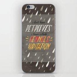 Pet Peeves iPhone Skin