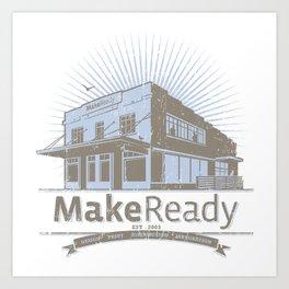 MakeReady 09 Redux Art Print