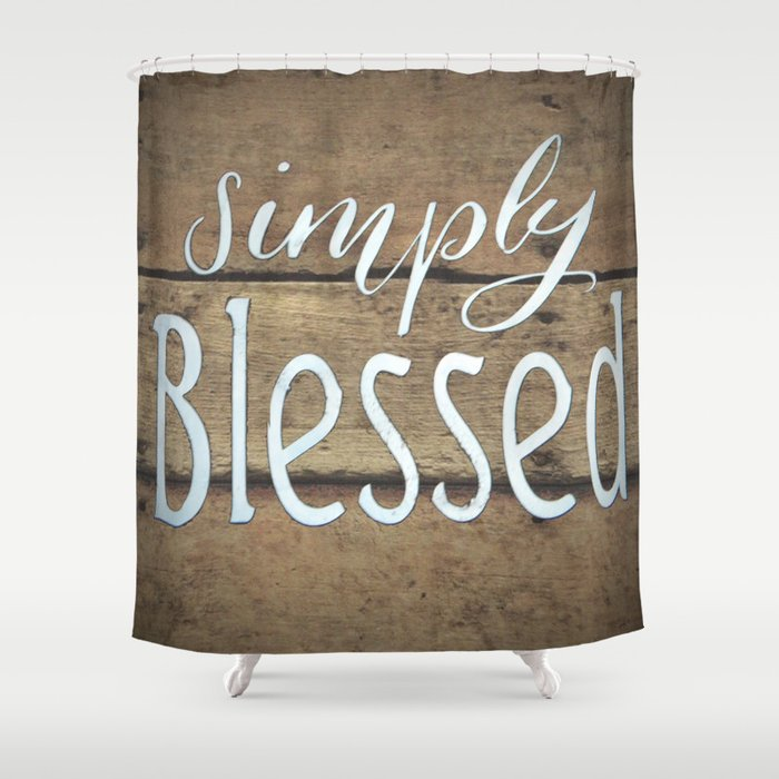 Simply Blessed On Barnwood Shower Curtain