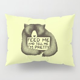 Feed Me And Tell Me I'm Pretty (Yellow) Pillow Sham