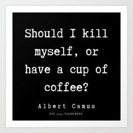6   | Albert Camus Quotes | 190704 Art Print