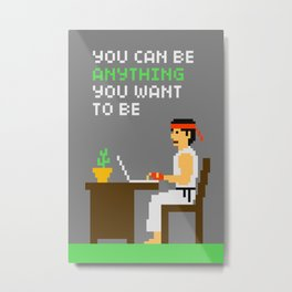 Pixelvana - You can be anything you want to be Metal Print