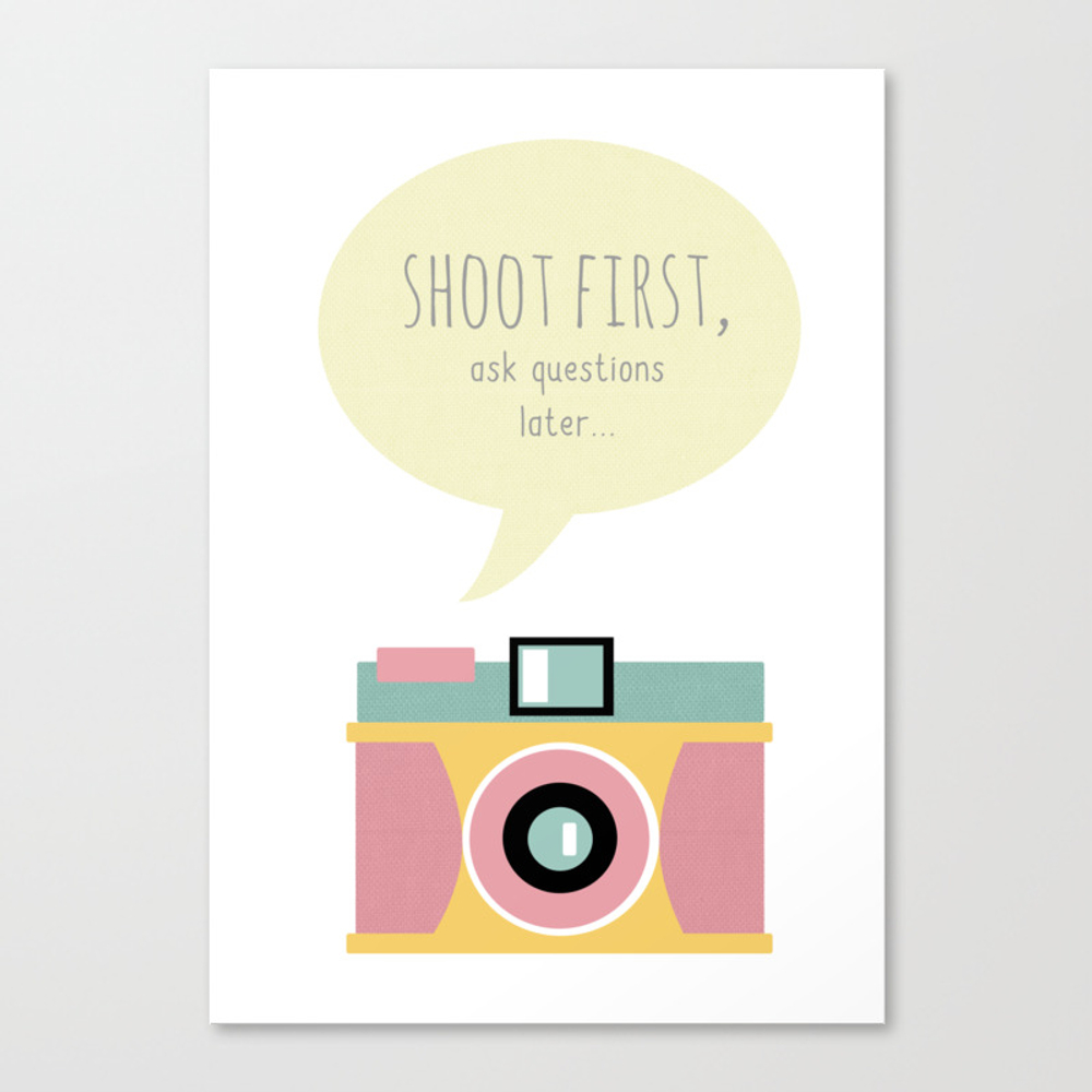 Shoot First, Ask Questions Later Canvas Print by Teacuppiranha CNV841980