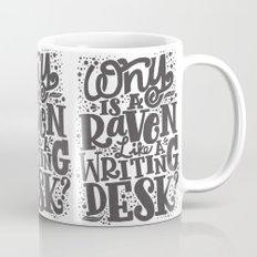 WHY IS A RAVEN LIKE A WRITING DESK Mug