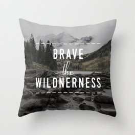Brave the Wilderness Throw Pillow