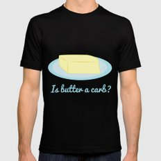 Is Butter a Carb? Mens Fitted Tee Black LARGE