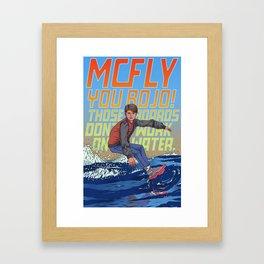 McFly, you bojo! Framed Art Print