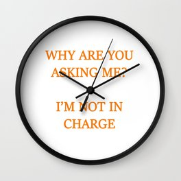 Not the boss Wall Clock