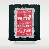 murakami Shower Curtains featuring Lab No.4 - When You Come Out Of The Storm You Won't Be Inspirational Quotes poster by Lab No. 4