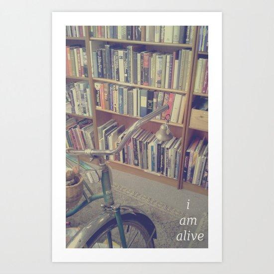 I Am Alive Art Print