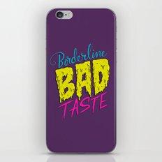 Borderline Bad Taste iPhone & iPod Skin