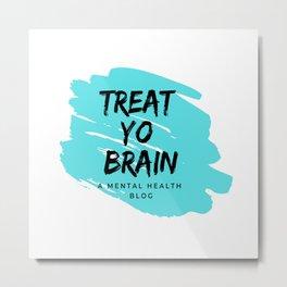 Treat Yo Brain Logo Metal Print