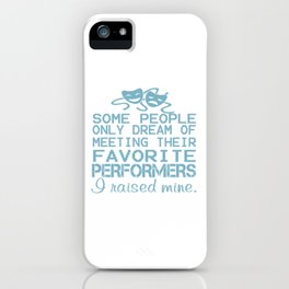 I Raised Mine Theater iPhone Case