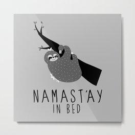 namast'ay in bed sloth Metal Print