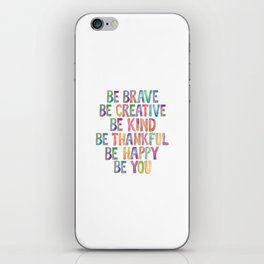 BE BRAVE BE CREATIVE BE KIND BE THANKFUL BE HAPPY BE YOU rainbow watercolor iPhone Skin