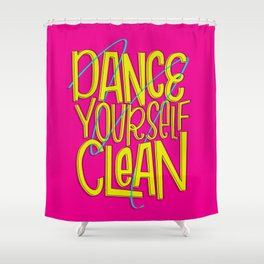 Dance Yourself Clean Shower Curtain