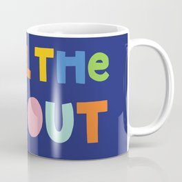Chill the Eff Out Coffee Mug