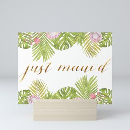 Just Maui'd - Tropical Leaves & Flowers / Gold Script / Pink, Green, White Mini Art Print