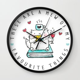 These Are A Mew Of My Favourite Things Wall Clock