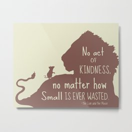 No Act of Kindness, no Matter How Small is Ever Wasted - The Lion and the Mouse Metal Print