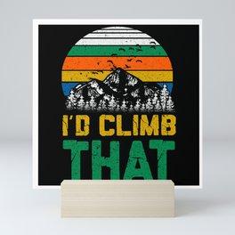 I'd Climb That Mountain Climbing Mini Art Print