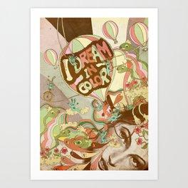 I dream in color Art Print