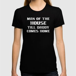 Military Deployment Man of the House Till Daddy Comes Home Father Deployed T-shirt