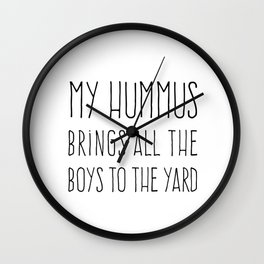 My Hummus Funny Quote Wall Clock