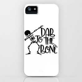 Dab To The Bone iPhone Case