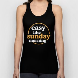 Easy like sunday morning Unisex Tank Top